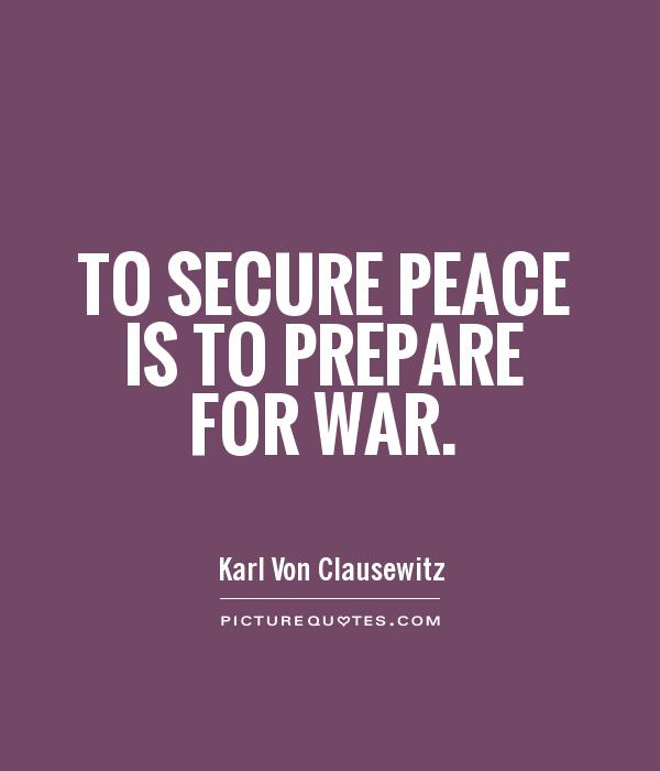 To secure peace is to prepare for war Picture Quote #1