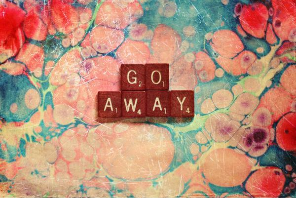 Go away Picture Quote #1