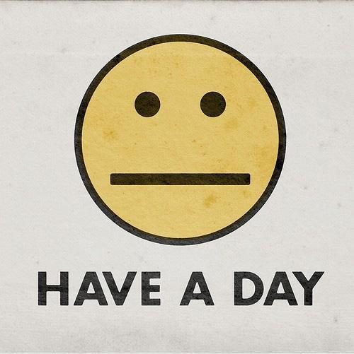 Have a day Picture Quote #1