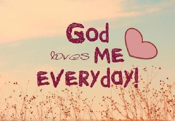 God loves me everyday Picture Quote #1