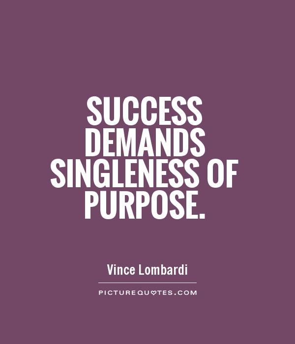Success demands singleness of purpose Picture Quote #1