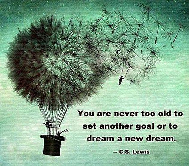 You are never too old to set another goal or to dream a new dream Picture Quote #3