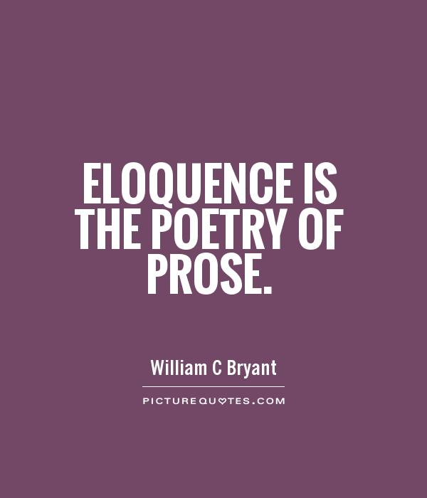 Eloquence is the poetry of prose Picture Quote #1