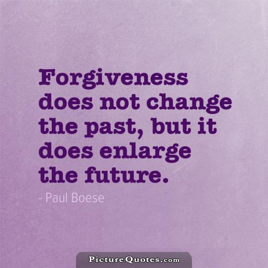 Forgiveness does not change the past, but it does enlarge the future Picture Quote #1