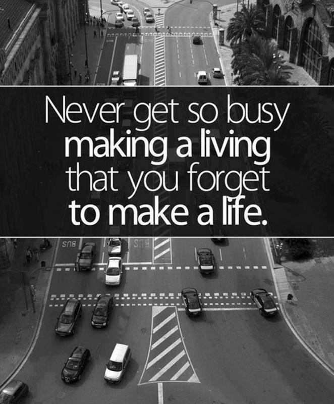 Never get so busy making a living that you forget to make a life Picture Quote #2
