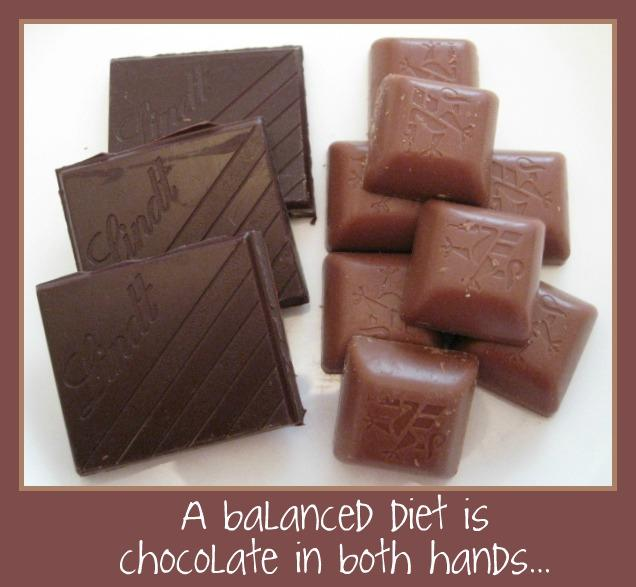 A balanced diet is chocolate in both hands Picture Quote #2