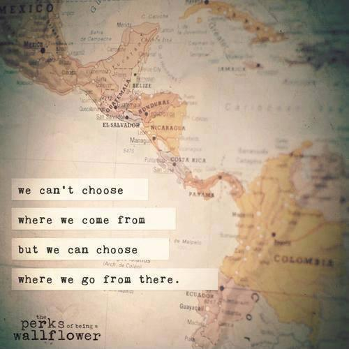 We can't choose where we come from, but we can choose where we go from there Picture Quote #1