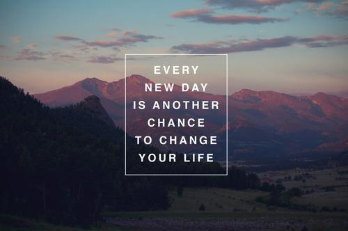 Every new day is another chance to change your life Picture Quote #1