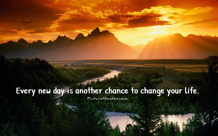 Every new day is another chance to change your life Picture Quote #3