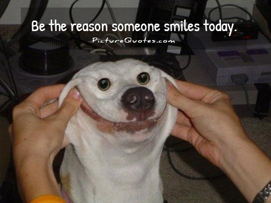 Be the reason someone smiles today Picture Quote #2