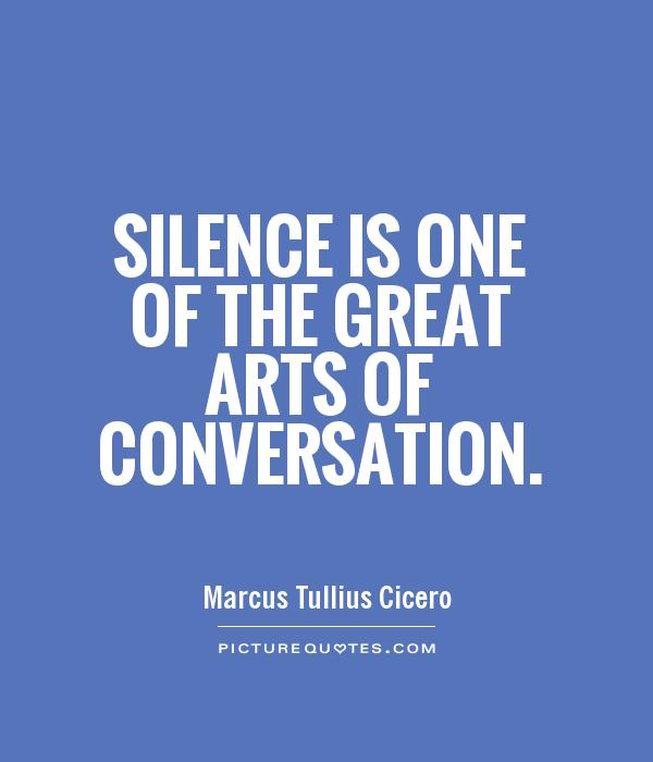 Silence is one of the great arts of conversation Picture Quote #1