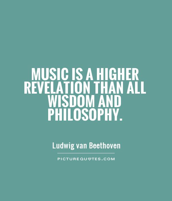 Music is a higher revelation than all wisdom and philosophy Picture Quote #1