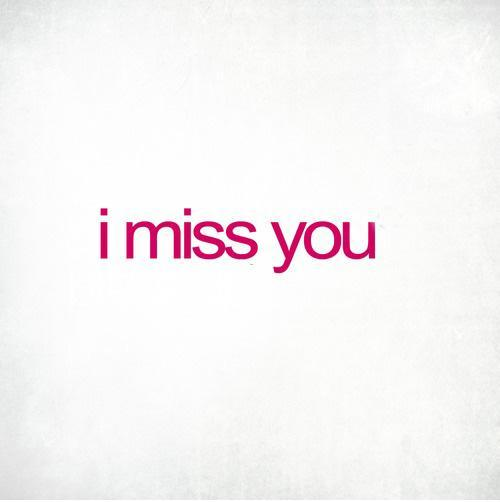 I miss you Picture Quote #6