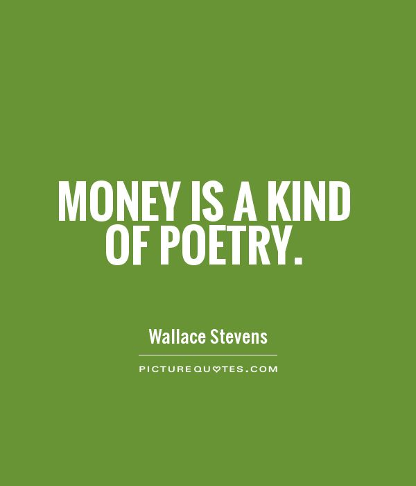 Money is a kind of poetry Picture Quote #1