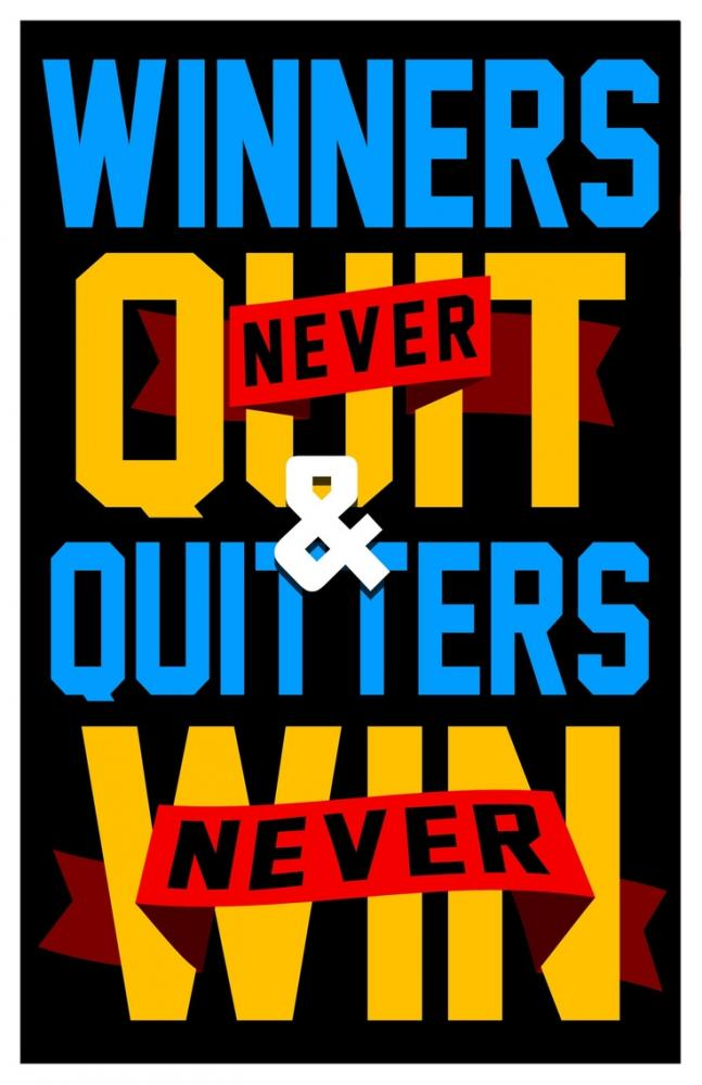 Winners never quit and quitters never win. Picture Quote #1