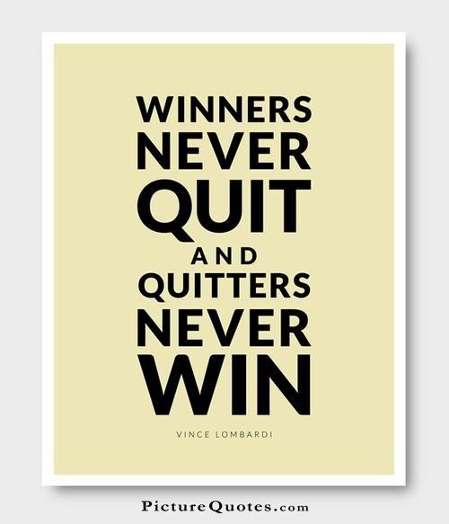 Winners never quit and quitters never win. Picture Quote #2