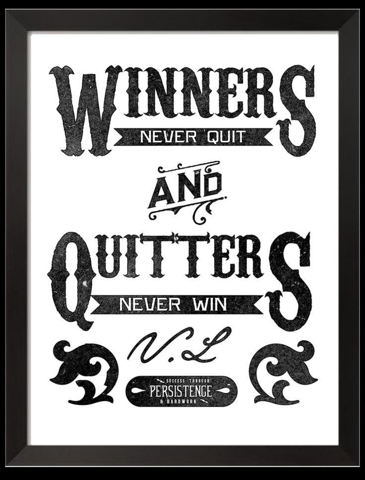 Winners never quit and quitters never win Picture Quote #3