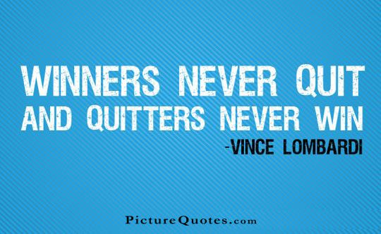 Winners never quit and quitters never win. Picture Quote #4