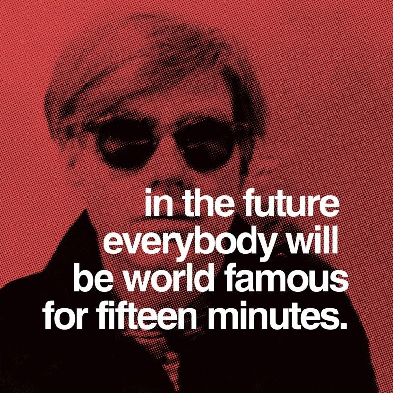 In the future everyone will be famous for 15 minutes Picture Quote #2