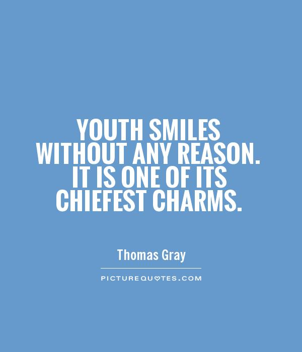 Youth smiles without any reason. It is one of its chiefest charms Picture Quote #1
