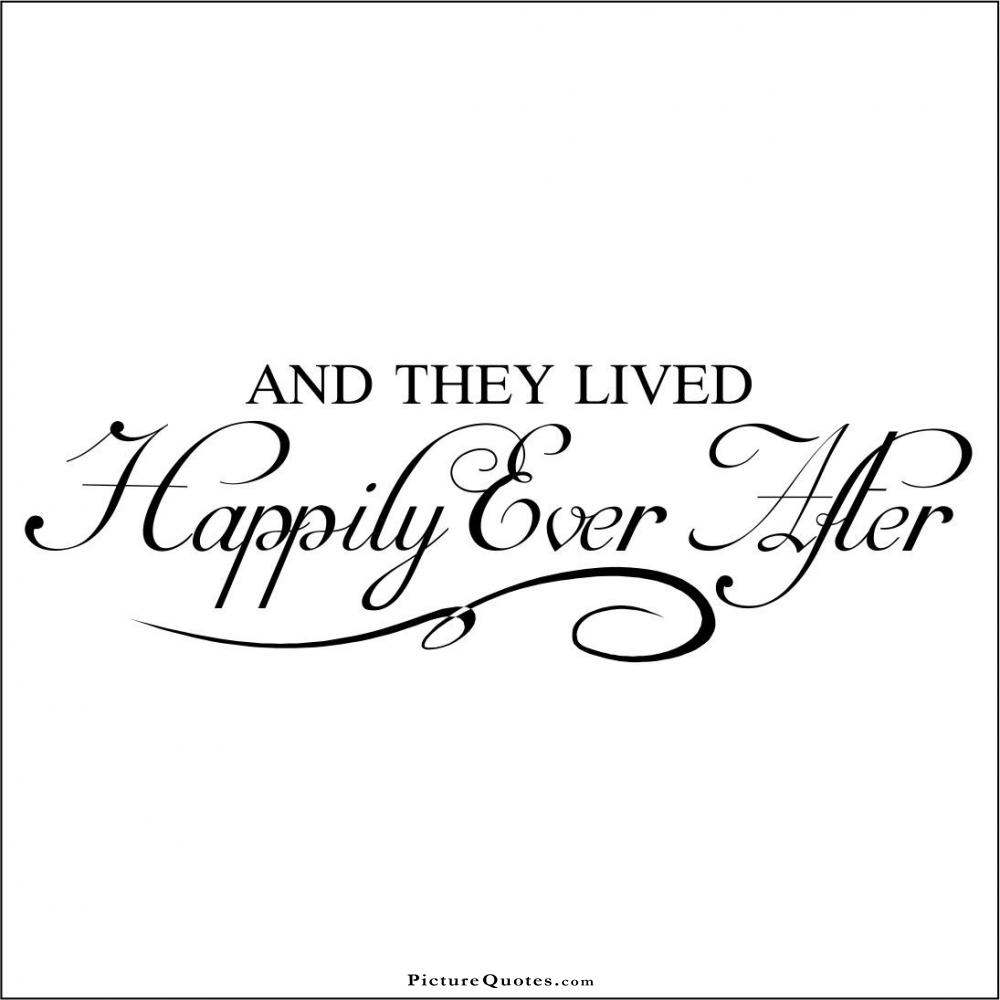And they lived happily ever after Picture Quote #2
