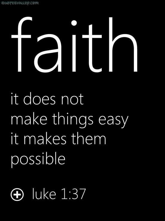 Faith. It does not make things easy, it makes them possible Picture Quote #1