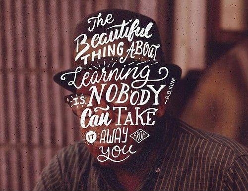 The beautiful thing about learning is that nobody can take it away from you Picture Quote #2