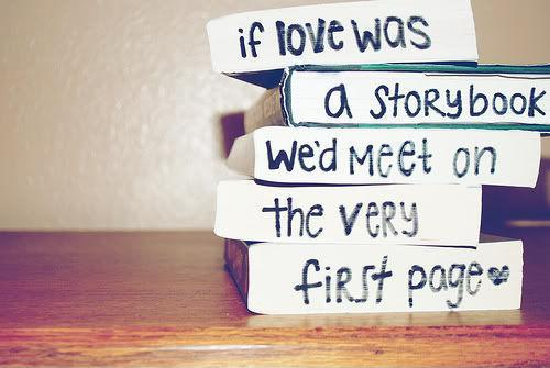 If our love was a story book we would meet on the very first page Picture Quote #1