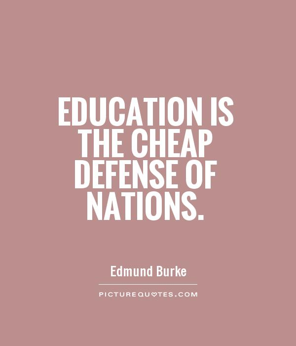 Education is the cheap defense of nations Picture Quote #1
