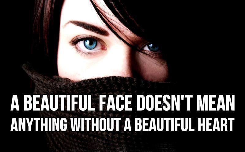 A beautiful face doesn't mean anything without a beautiful heart Picture Quote #1