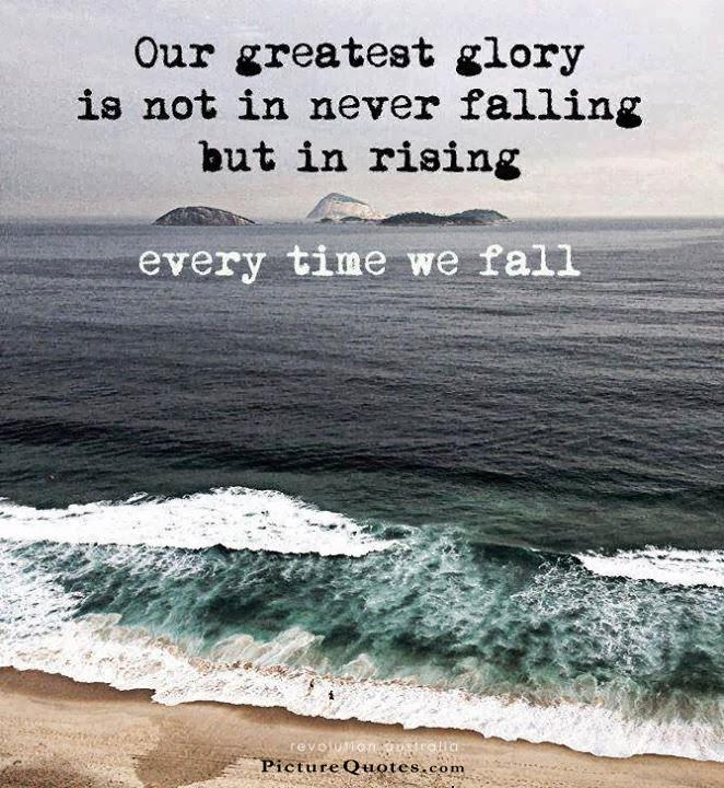 The greatest glory in living lies not in never falling but in rising every time we fall Picture Quote #2
