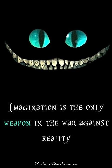 Imagination is the only weapon in the war against reality Picture Quote #1