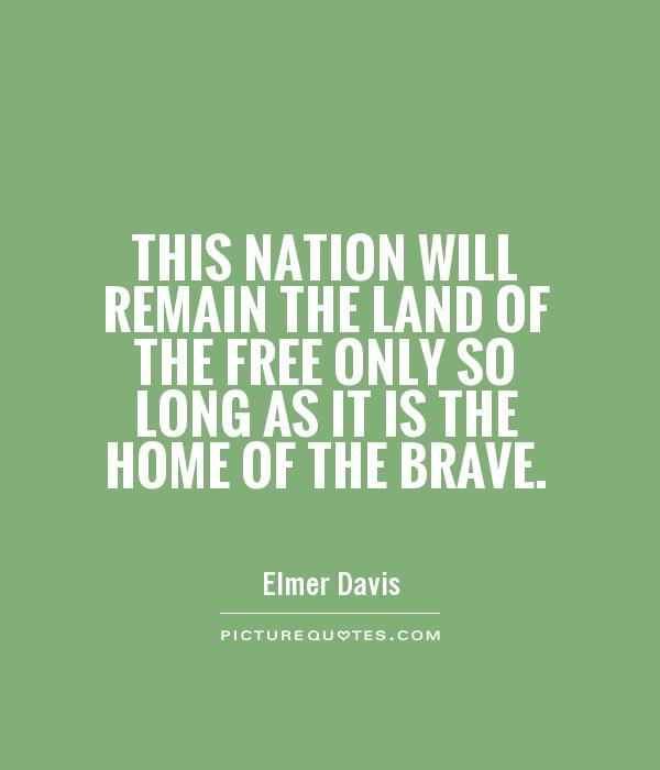 this nation will remain the land of the only so long as it