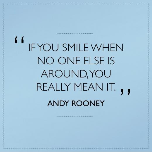 If you smile when no one else is around, you really mean it Picture Quote #2