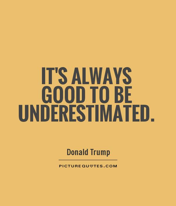 Dont Underestimate Me Quotes & Sayings | Dont Underestimate ...