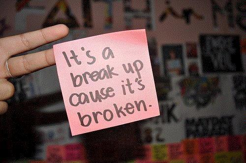 It's called a breakup because it's broken Picture Quote #1