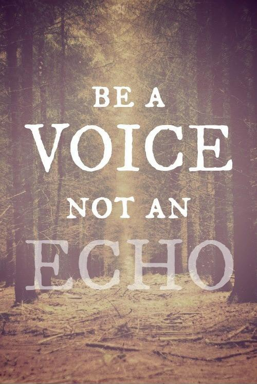 Be a voice not an echo Picture Quote #1