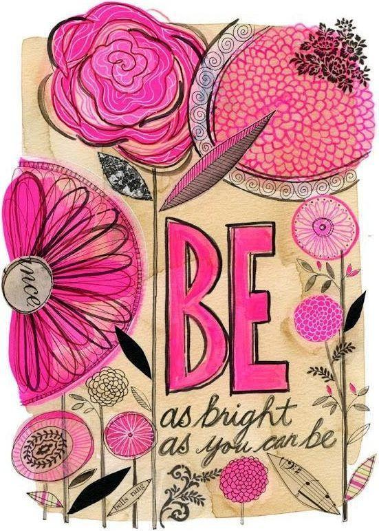 Be as bright as you can be Picture Quote #1