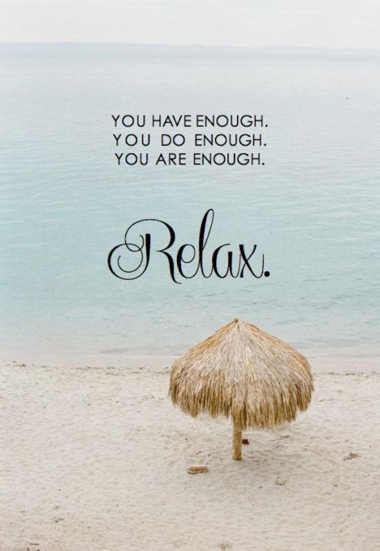 relax and you will be more Sometimes, the influx of work and daily to-dos are stressful for many of us our brains will likely become exhausted on more than a few occasions so we need to remember how to relax the mind.