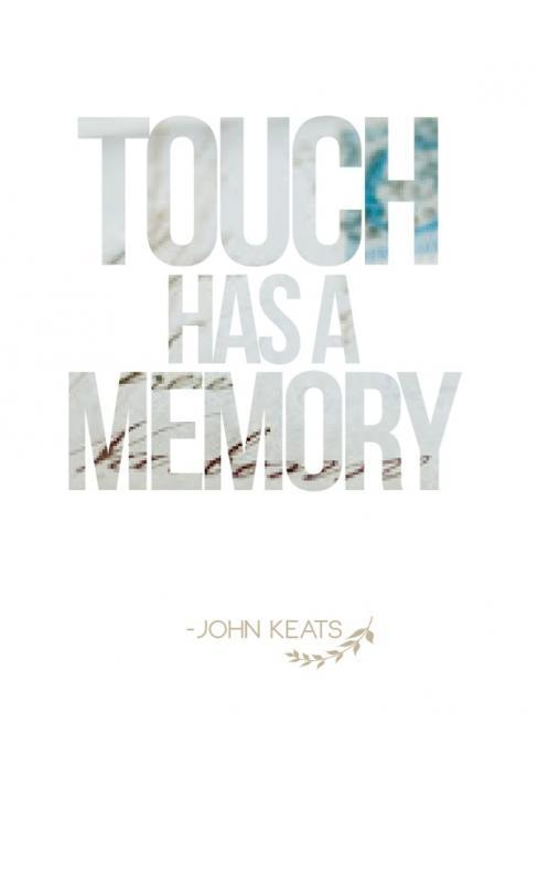 Touch has a memory Picture Quote #1