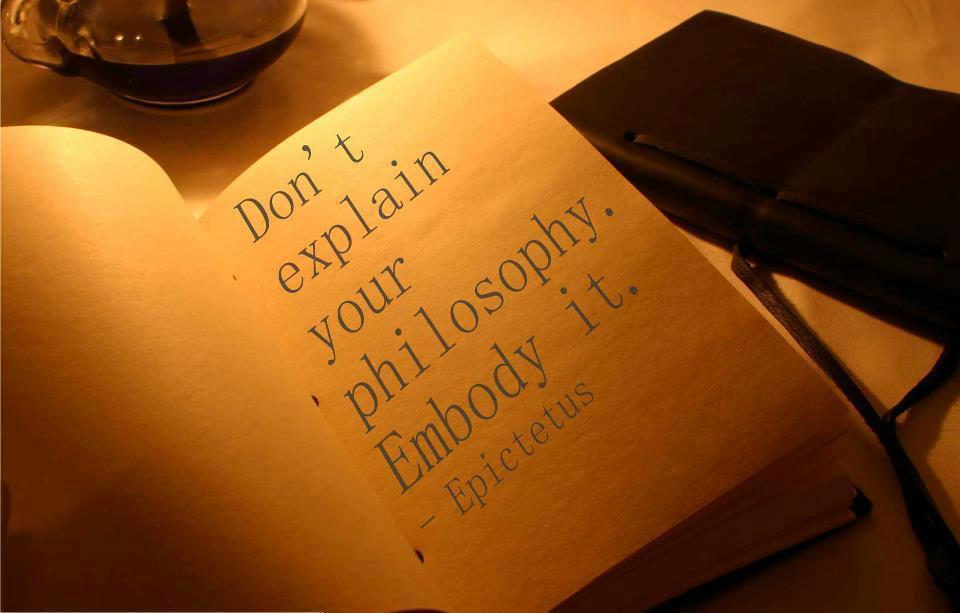 Don't explain your philosophy. Embody it Picture Quote #1