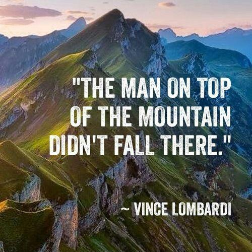 The the man on top of the mountain didn't fall there Picture Quote #1