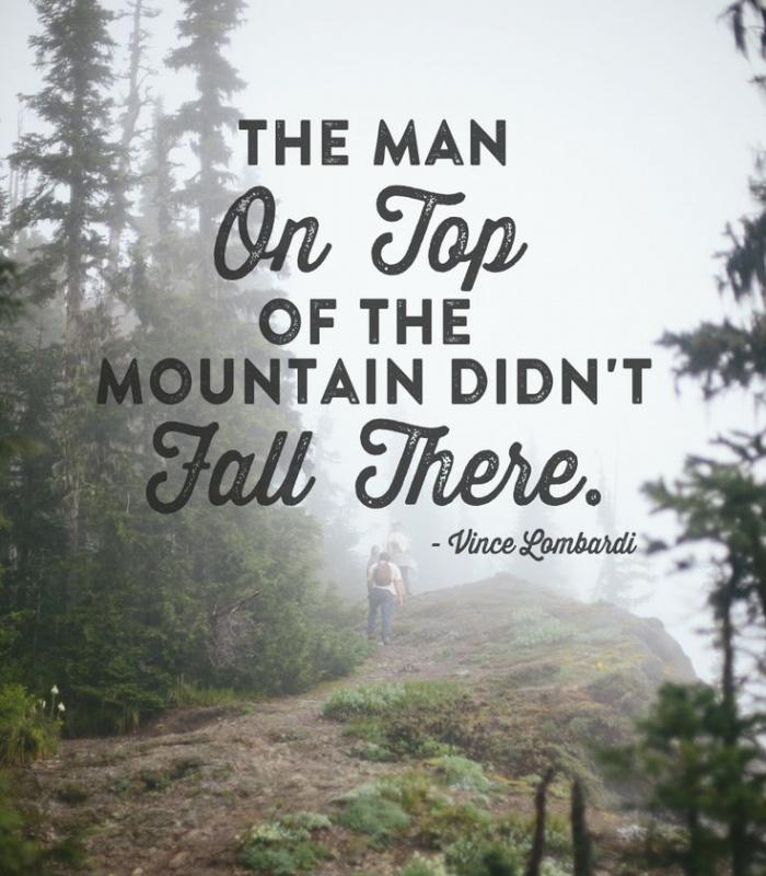The the man on top of the mountain didn't fall there Picture Quote #2
