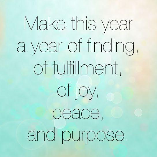 Make this year a year of finding, of fulfillment, of joy, peace and purpose Picture Quote #1