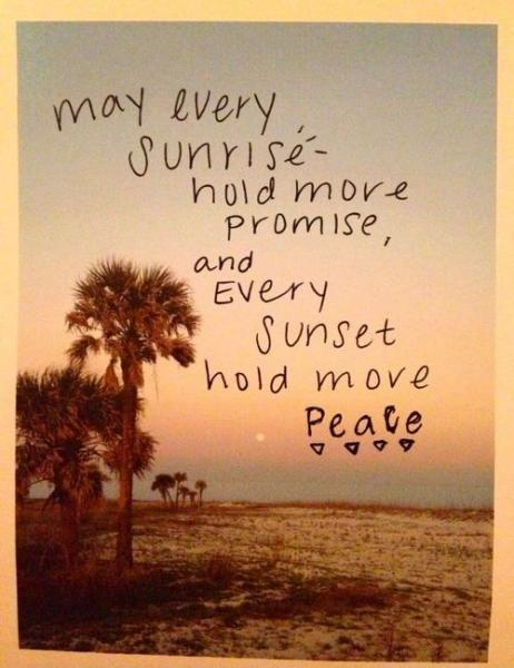 May every sunrise hold more promise and every sunset hold more peace Picture Quote #3