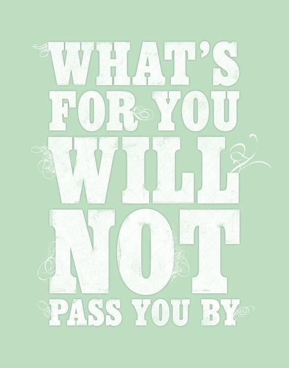 What's for you will not pass you by Picture Quote #1