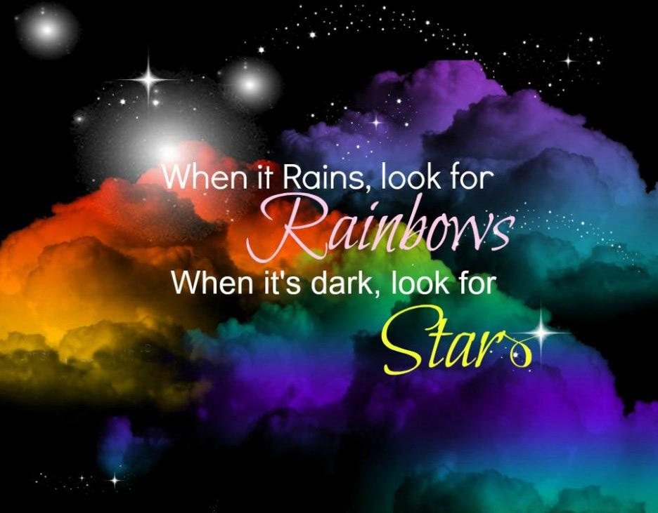 When it rains look for rainbows. When it's dark look for stars Picture Quote #1