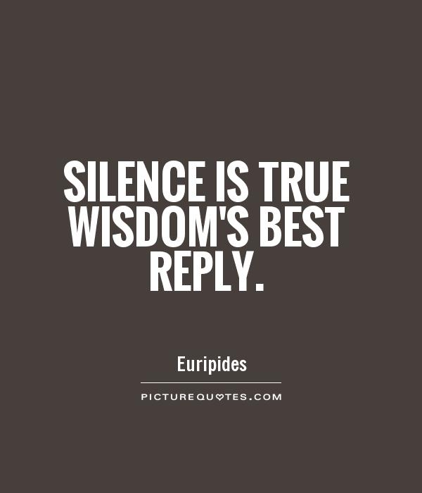 Silence is true wisdom's best reply Picture Quote #1