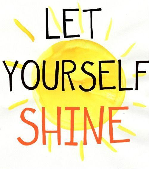 Let yourself shine Picture Quote #1