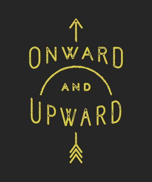 Onward and upward Picture Quote #1